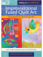 Quilting Arts Workshop: Improvisational Fused Quilt Art