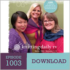 Knitting Techniques Resource: Knitting Daily TV Episode 1003