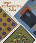 Simply Contemporary Quilts: A Beginner's Guide to Quiltmaking