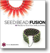 Seed Bead Fusion 18 Projects to Stitch Wire and String