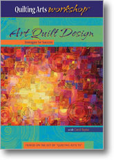 Quilting Arts Workshop: Art Quilt Design Strategies for Success