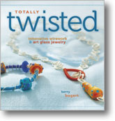 Totally Twisted: Innovative Wirework & Art Glass Jewelry