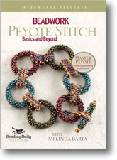 Beadwork: Peyote Stitch - Basics and Beyond