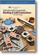 Metalsmith Essentials: Riveting & Cold Connections