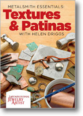 Metalsmith Essentials: Textures & Patinas