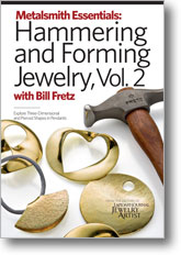 Metalsmith Essentials: Hammering and Forming Jewelry Volume 2
