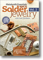 Metalsmith Essentials: How to Solder Jewelry Volume 2