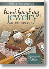 Metalsmith Essentials: Hand Finishing Jewelry