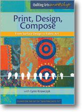 Quilting Arts Workshop: Print, Design, Compose