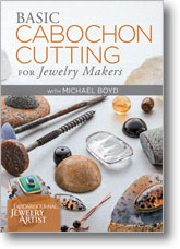 Basic Cabochon Cutting for Jewelry Makers