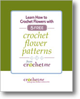 Learn How to Crochet Flowers with 5 Free Crochet Flower Patterns