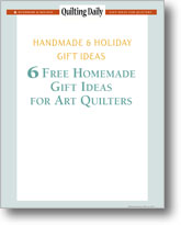 Handmade and Holiday Gift Ideas: 6 Free Gift Ideas for Art Quilters