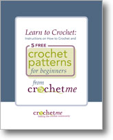 Learn to Crochet: Instructions on How to Crochet: 5 Free Crochet Patterns for Beginners