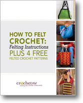 How to Felt Crochet: Felting Instructions eBook
