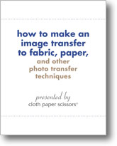 How to Make an Image Transfer to Fabric, Paper, and Other Photo Transfer Techniques