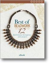 Best of Beadwork: 12 Flat and Tubular Herringbone stitch projects