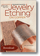 Metalsmith Essentials: Jewelry Etching on Copper
