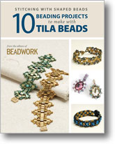 Stitching with Shaped Beads: 10 Beading Projects to make with Tila Beads