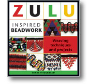 Zulu Inspired Beadwork Weaving Techniques and Projects