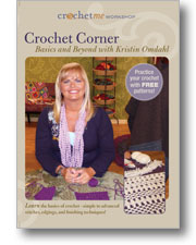 Crochet Me Workshop Crochet Corner Basics and Beyond with Kristin Omdahl DVD