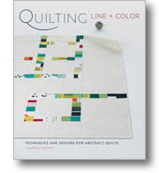 Quilting Line and Color Techniques and Designs for Abstract Quilts