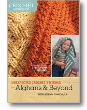 Interweave Crochet Workshop: Unexpected Crochet Stitches for Afghans and Beyond with Robyn Chachula