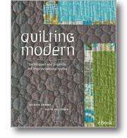 Quilting Modern: Techniques and Projects for Improvisational Quilts - eBook