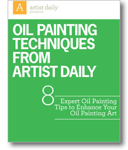 Oil Painting Techniques from Artist Daily: 8 Expert Oil Painting Tips to Enhance Your Oil Painting Art