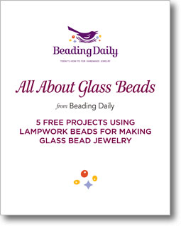 All About Glass Beads: 5 Free Projects Using Lampwork Beads for Making Glass Bead Jewelry