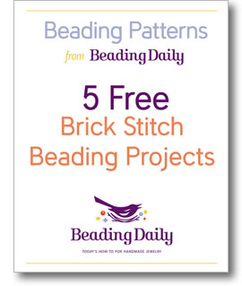 Get my free copy of Beading Patterns from Beading Daily: 5 FREE Brick Stitch Beading Projects