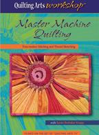 Quilting Arts Workshop: Master Machine Quilting