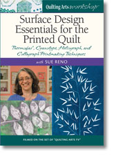 Quilting Arts Workshop: Surface Design Essentials for the Printed Quilt