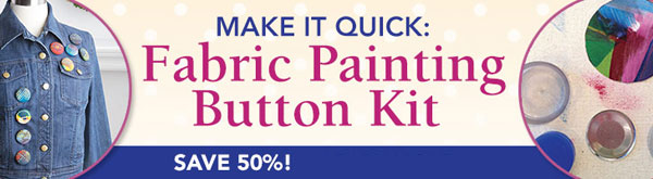 Make it Quick: Fabric Painting Button Kit