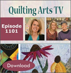 Quilting Arts TV Episode 1101