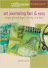 Art Journaling Fast & Easy