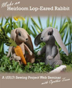 Make an Heirloom Lop-Eared Rabbit On Demand Web Seminar