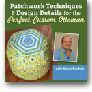 Patchwork Techniques & Design Details for the Perfect Custom Ottoman