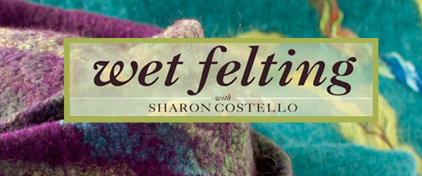 Wet-Felting with Sharon Costello