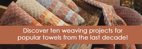 Discover ten fun and functional towel weaving projects from the last decade of Handwoven magazine, featuring waffle weave, huck lace, and more.