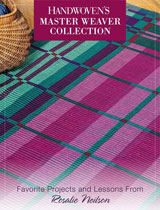 Handwoven Master Weaver Collection: Favorite Projects and Lessons from Rosalie Neilson