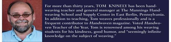 The Weaver's Yarn Companion, Tom Knisely Bio