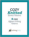 Cozy Knitted Blankets: 4 FREE Afghan Knitting Patterns
